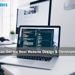 How You Can Get the Best Website Design & Development Easiy?